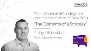 """Fintan Galvin to deliver keynote presentation at Intranet Now 2019 """"The Elements of a Strategy"""" Friday 4th October, America Square, London with image of Fintan Galvin"""