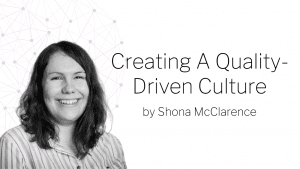 Banner reading Creating a quality driven culture by shona mcclarence with Shona pictured